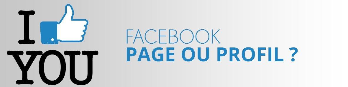 Facebook : Créer une page ou un profil ?