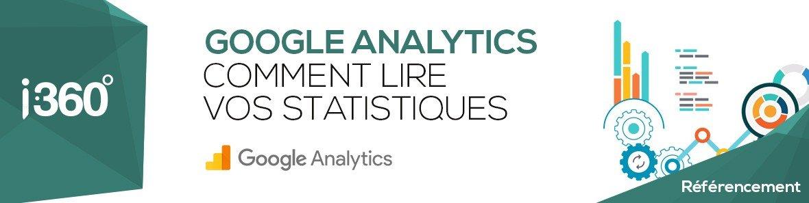 Google Analytics : comment lire vos statistiques ?