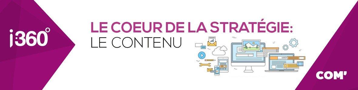 Le coeur de votre stratégie digitale : le contenu
