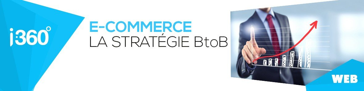 La stratégie BtoB pour dynamiser le e-commerce