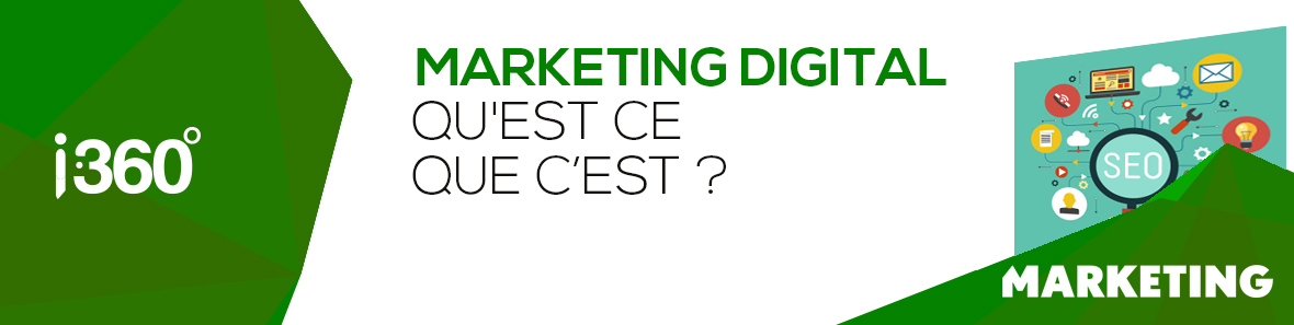Qu'est-ce que le marketing digital ?