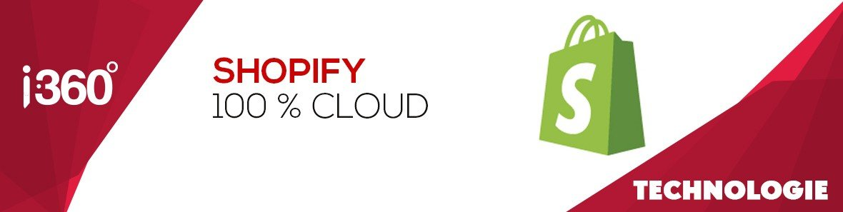 Shopify : 100% Cloud