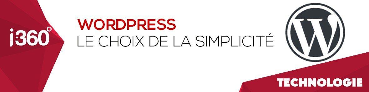 Wordpress : le choix de la simplicité !