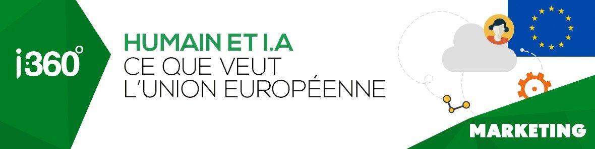 L'humain au coeur de l'intelligence artificielle : ce que veut l'Union Européenne
