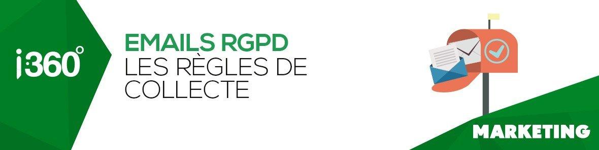 Quelles sont les règles de collecte d'emails avec le RGPD?